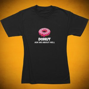 DONUT Ask Me About HELL - T-Shirt