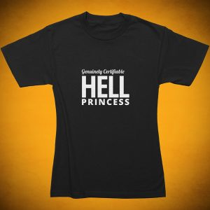 Genuinely Certifiable HELL Princess - T-Shirt