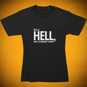 This is HELL, not summer camp - T-Shirt