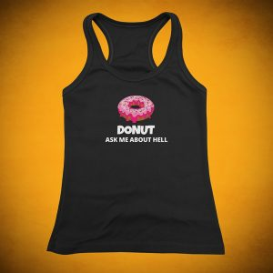 Donut Ask Me About HELL - Tank Top