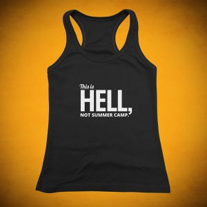 This is HELL, not summer camp - Tank Top