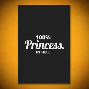 100% Princess. In HELL - Gallery Art