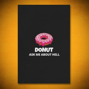 DONUT Ask Me About HELL - Gallery Art
