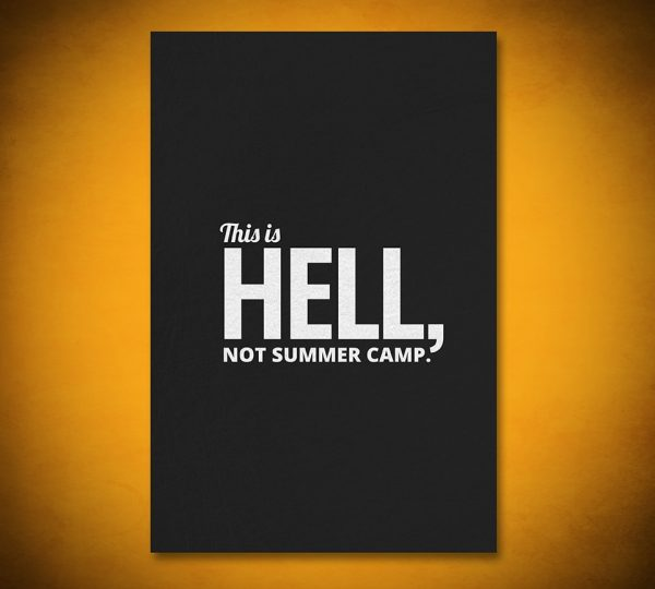 This is HELL, not summer camp - Gallery Art
