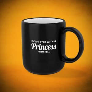 Don't F*ck with a Princess from HELL - Mug