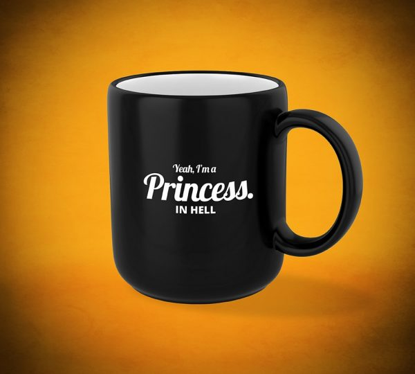 Yeah, I'm a princess. In HELL - Mug